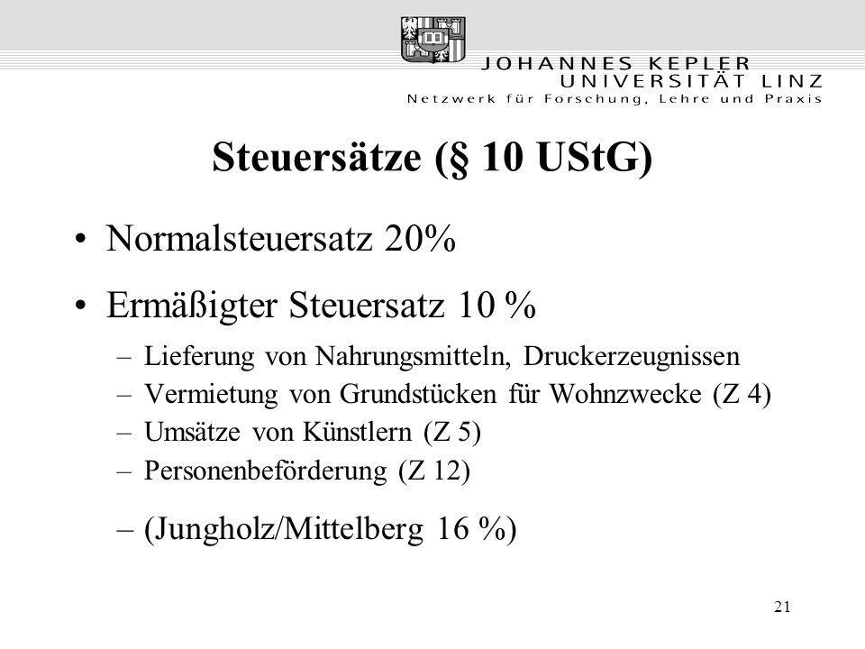 Steuersätze (§ 10 UStG) Normalsteuersatz 20%