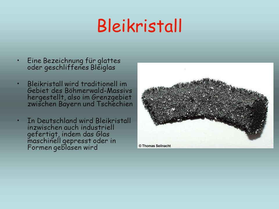 Bleikristall Eine Bezeichnung für glattes oder geschliffenes Bleiglas