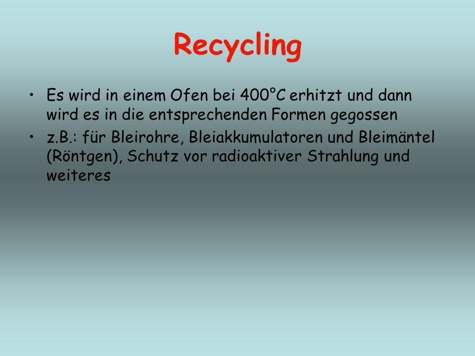 Recycling Es wird in einem Ofen bei 400°C erhitzt und dann wird es in die entsprechenden Formen gegossen.