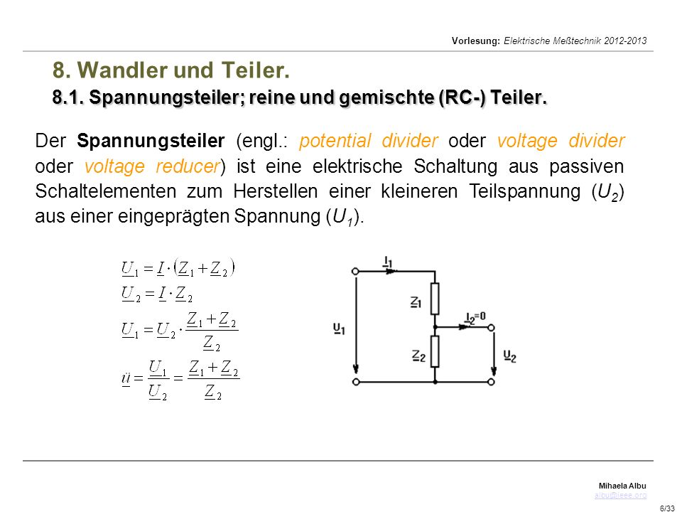 8. Wandler und Teiler. 8.1. Spannungsteiler; reine und gemischte (RC-) Teiler.
