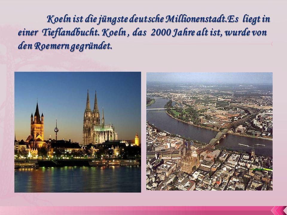Koeln ist die jüngste deutsche Millionenstadt