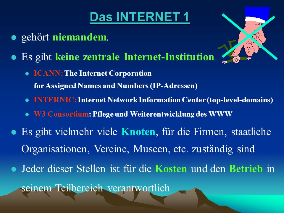 Das INTERNET 1 gehört niemandem.