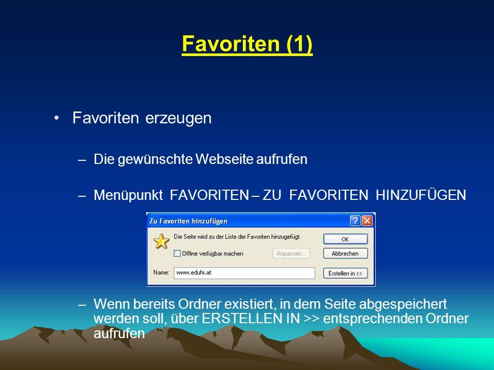 Favoriten (1) Favoriten erzeugen Die gewünschte Webseite aufrufen