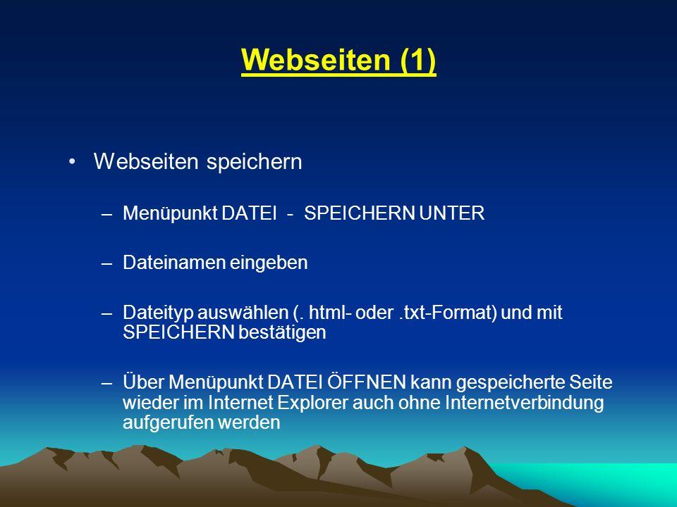 Webseiten (1) Webseiten speichern Menüpunkt DATEI - SPEICHERN UNTER