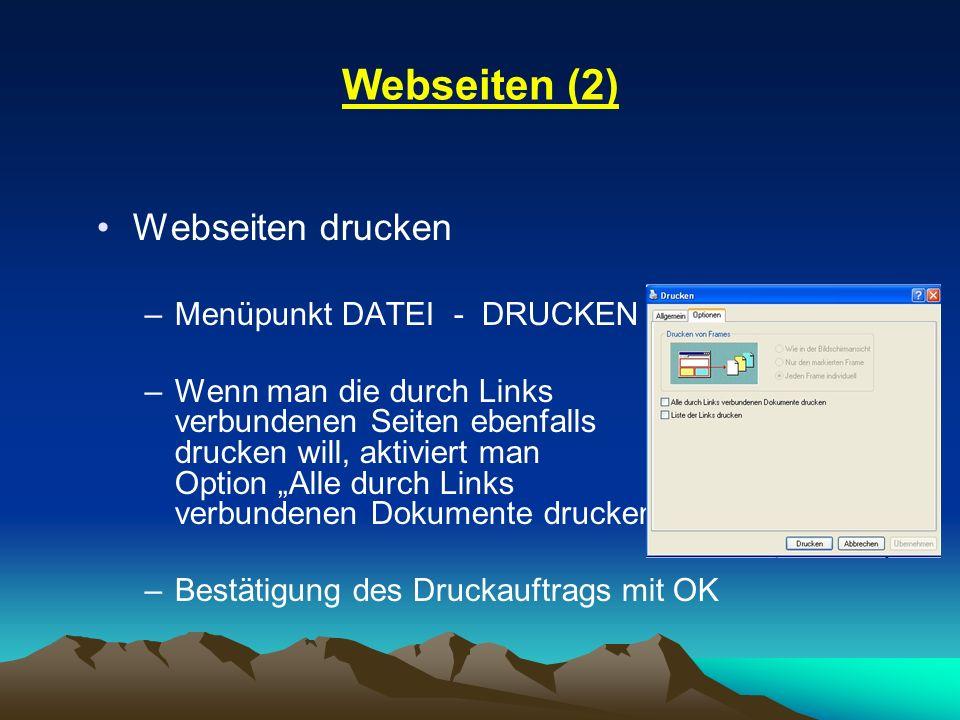 Webseiten (2) Webseiten drucken Menüpunkt DATEI - DRUCKEN