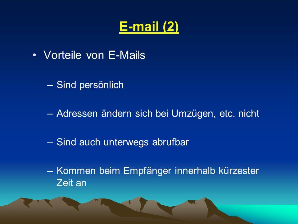E-mail (2) Vorteile von E-Mails Sind persönlich