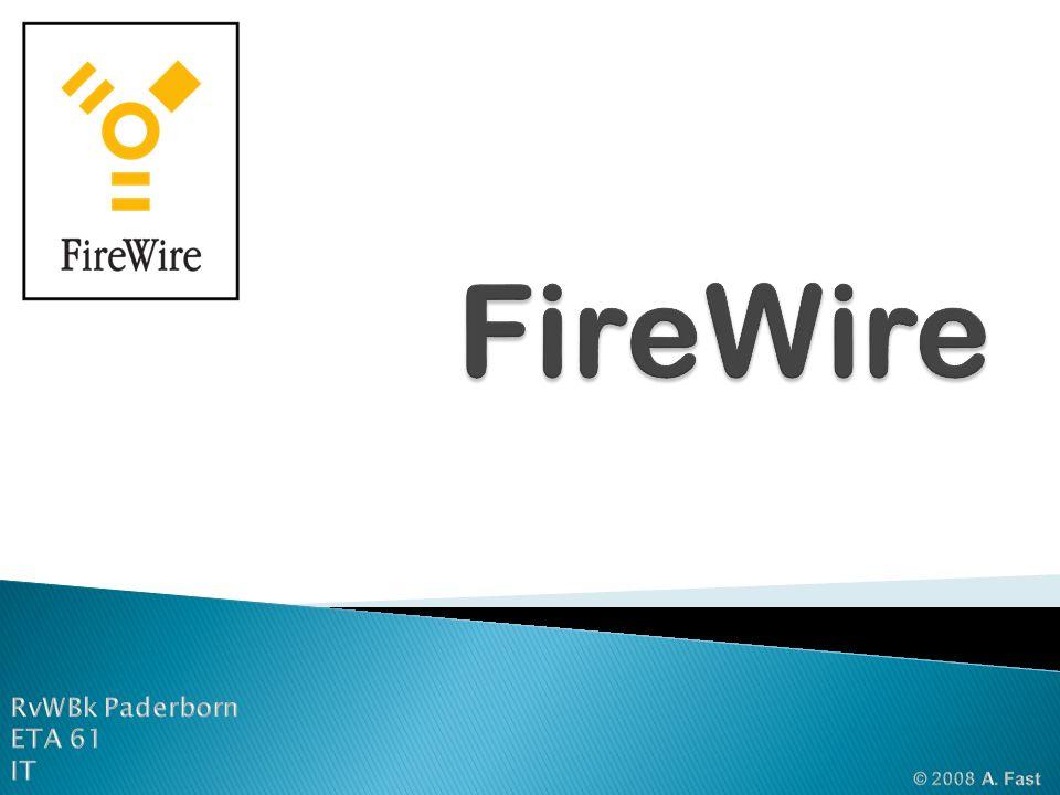 FireWire RvWBk Paderborn ETA 61 IT © 2008 A. Fast