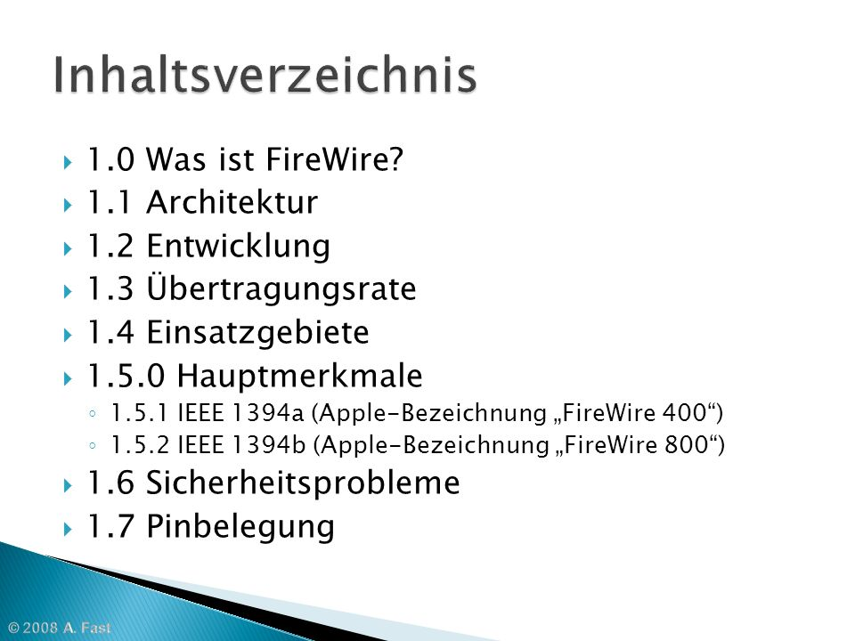 Inhaltsverzeichnis 1.0 Was ist FireWire 1.1 Architektur