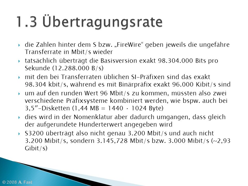 """1.3 Übertragungsrate die Zahlen hinter dem S bzw. """"FireWire geben jeweils die ungefähre Transferrate in Mbit/s wieder."""