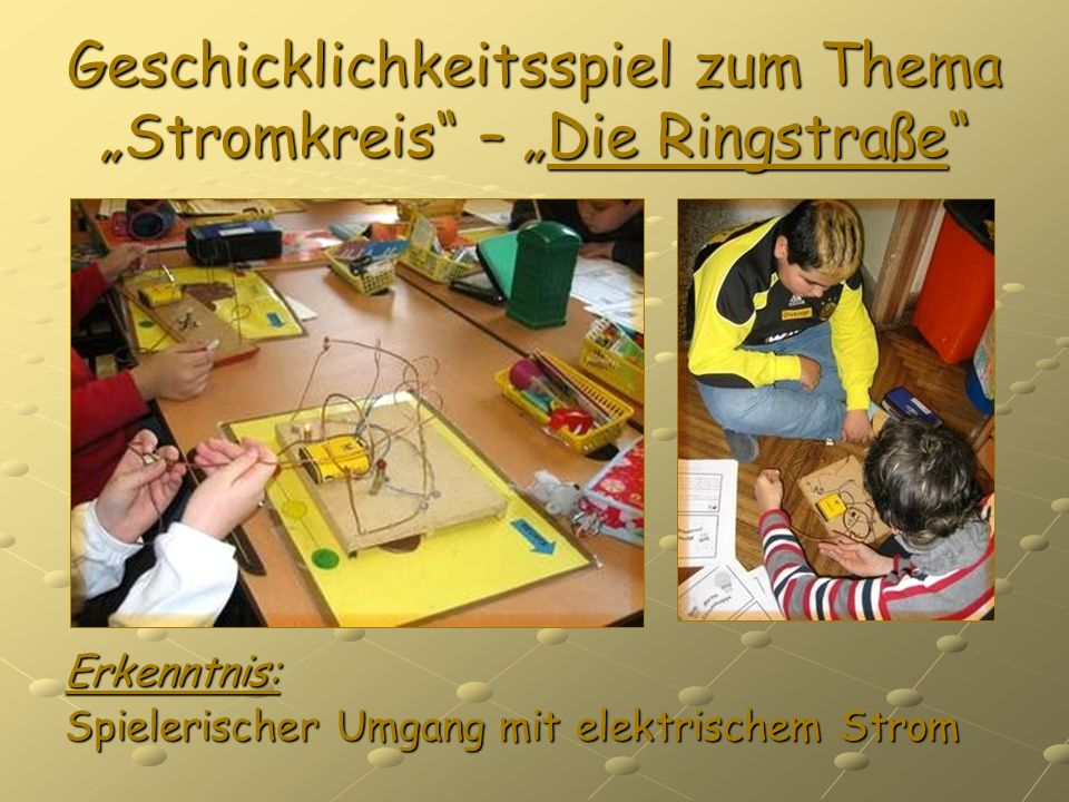 """Geschicklichkeitsspiel zum Thema """"Stromkreis – """"Die Ringstraße"""