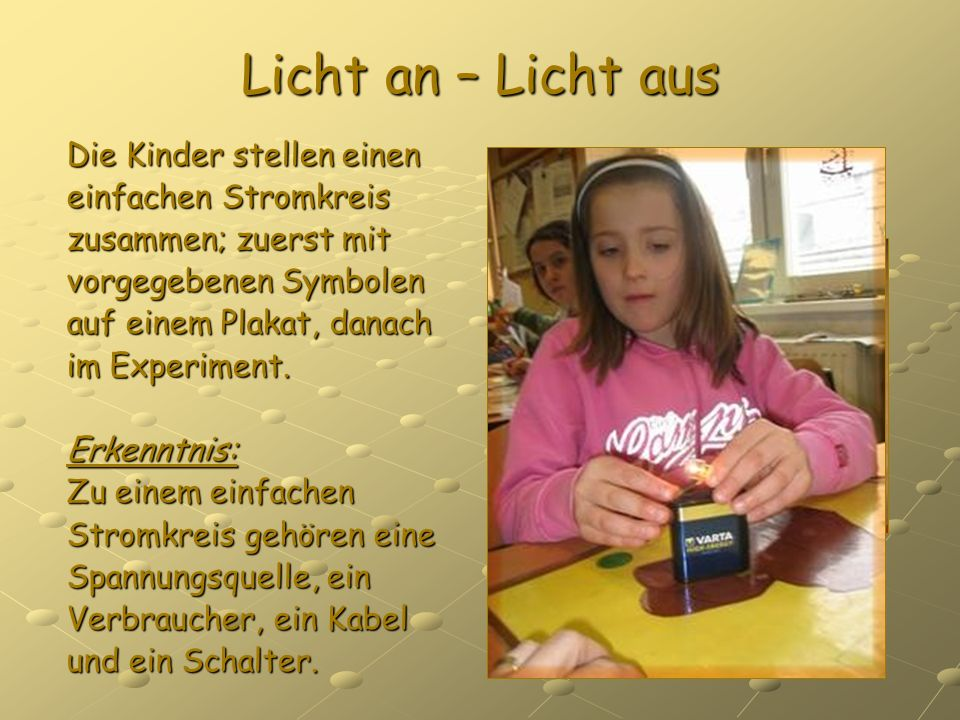 Licht an – Licht aus Die Kinder stellen einen einfachen Stromkreis
