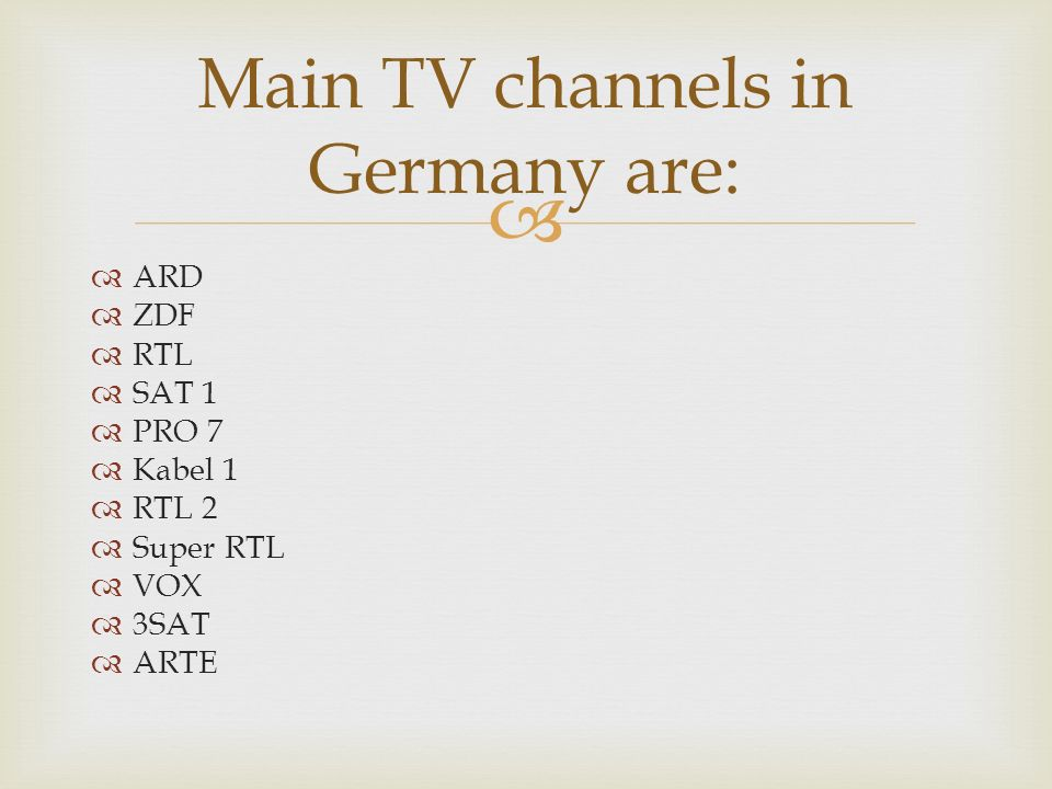 Main TV channels in Germany are: