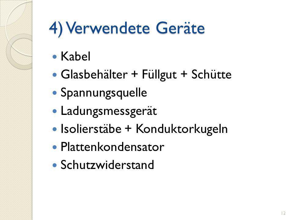 4) Verwendete Geräte Kabel Glasbehälter + Füllgut + Schütte
