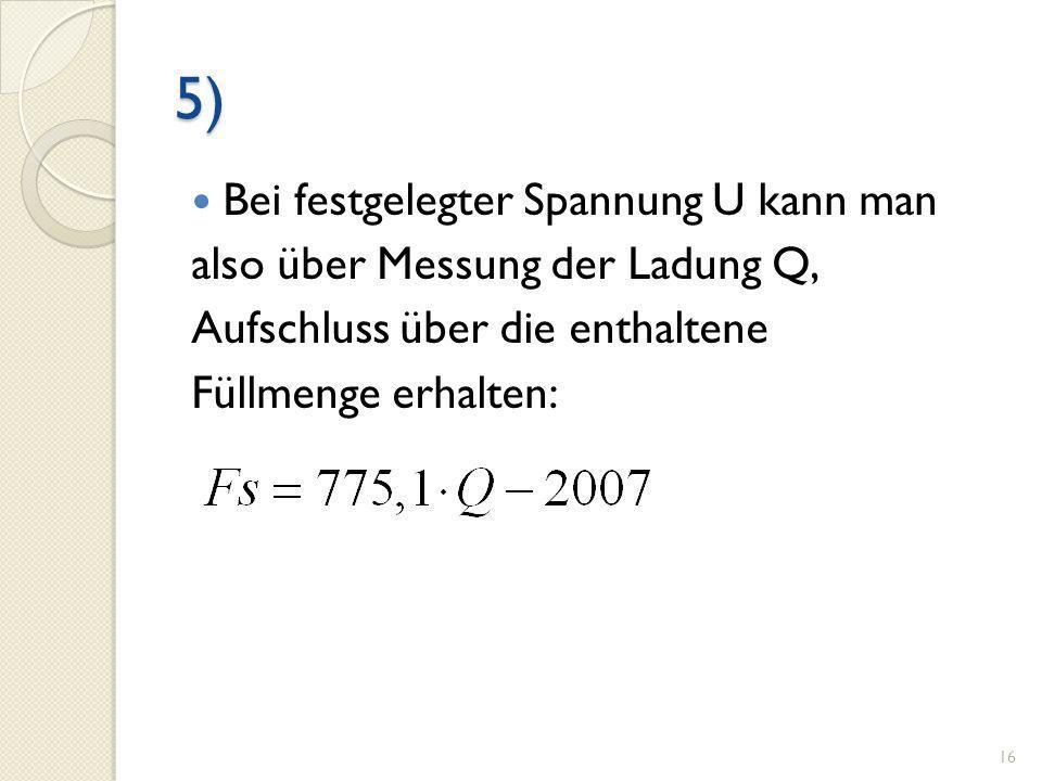 5) Bei festgelegter Spannung U kann man