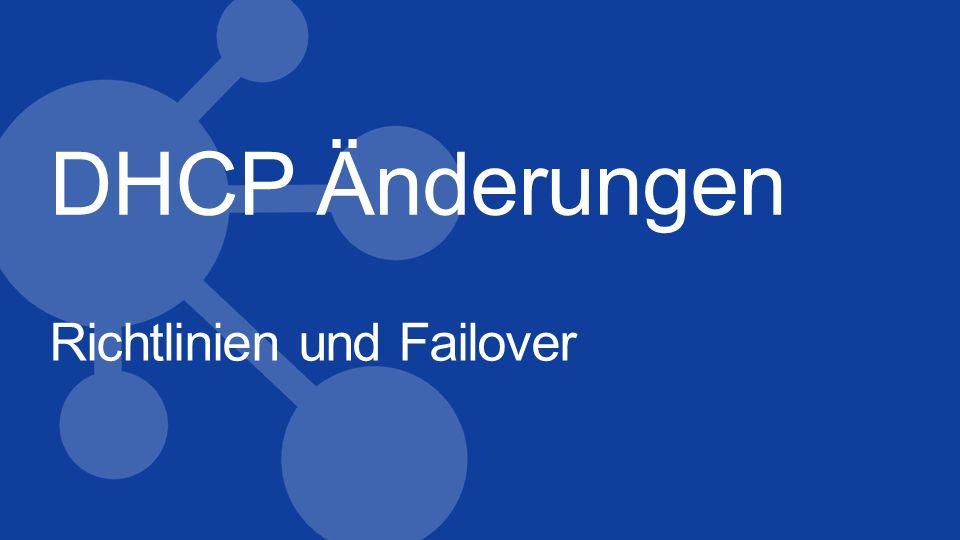 DHCP Änderungen Richtlinien und Failover