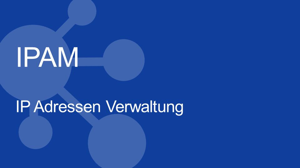 IPAM IP Adressen Verwaltung