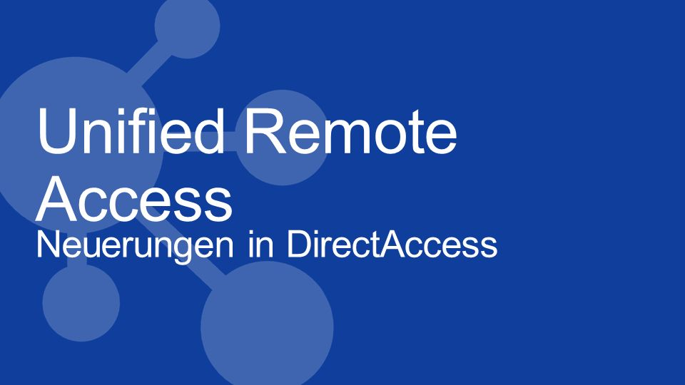 Unified Remote Access Neuerungen in DirectAccess