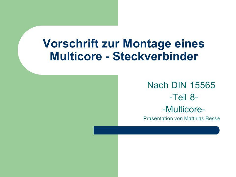 Vorschrift zur Montage eines Multicore - Steckverbinder