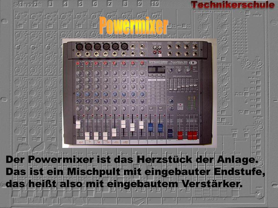 Powermixer Der Powermixer ist das Herzstück der Anlage.