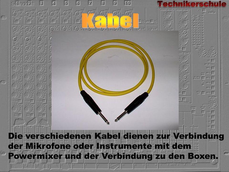 Kabel Die verschiedenen Kabel dienen zur Verbindung