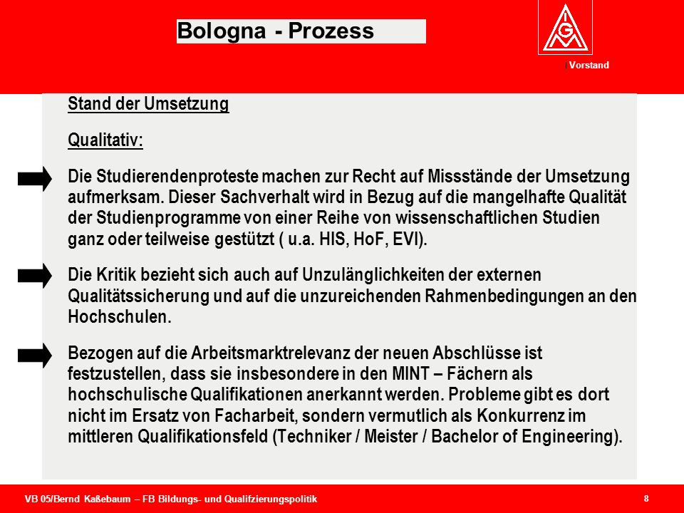 Bologna - Prozess Stand der Umsetzung Qualitativ: