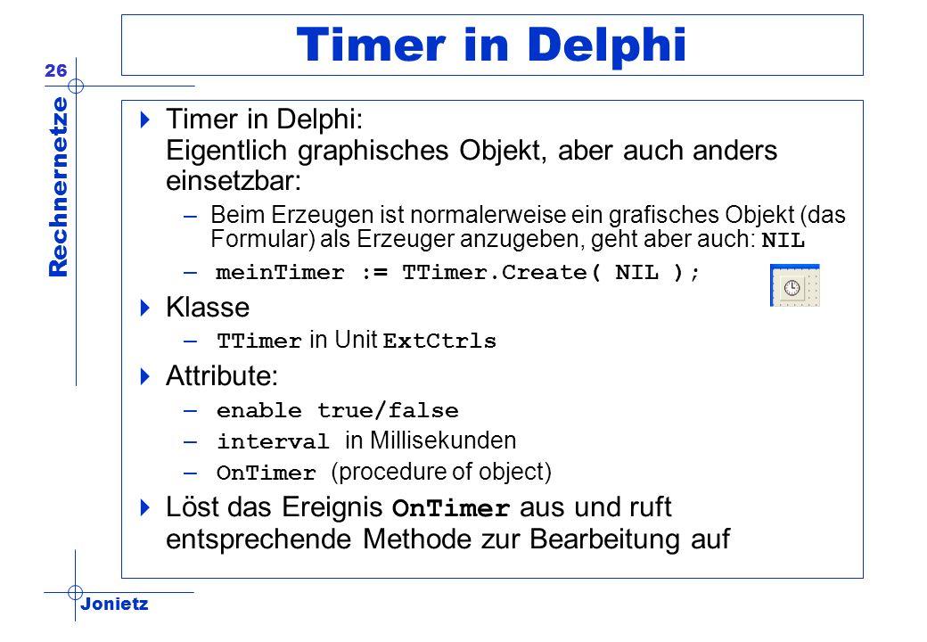 Timer in Delphi Timer in Delphi: Eigentlich graphisches Objekt, aber auch anders einsetzbar: