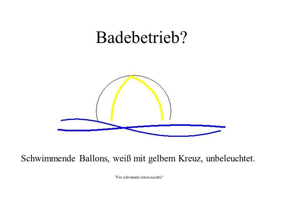 Badebetrieb Schwimmende Ballons, weiß mit gelbem Kreuz, unbeleuchtet.