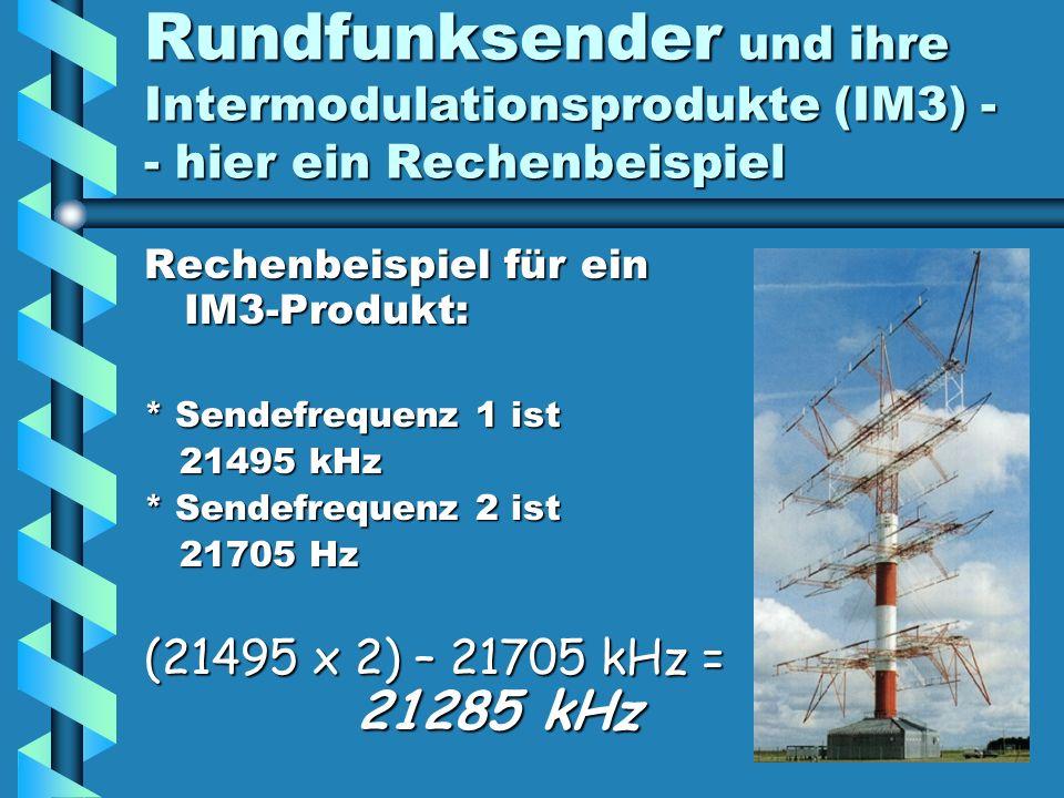 Rundfunksender und ihre Intermodulationsprodukte (IM3) - - hier ein Rechenbeispiel