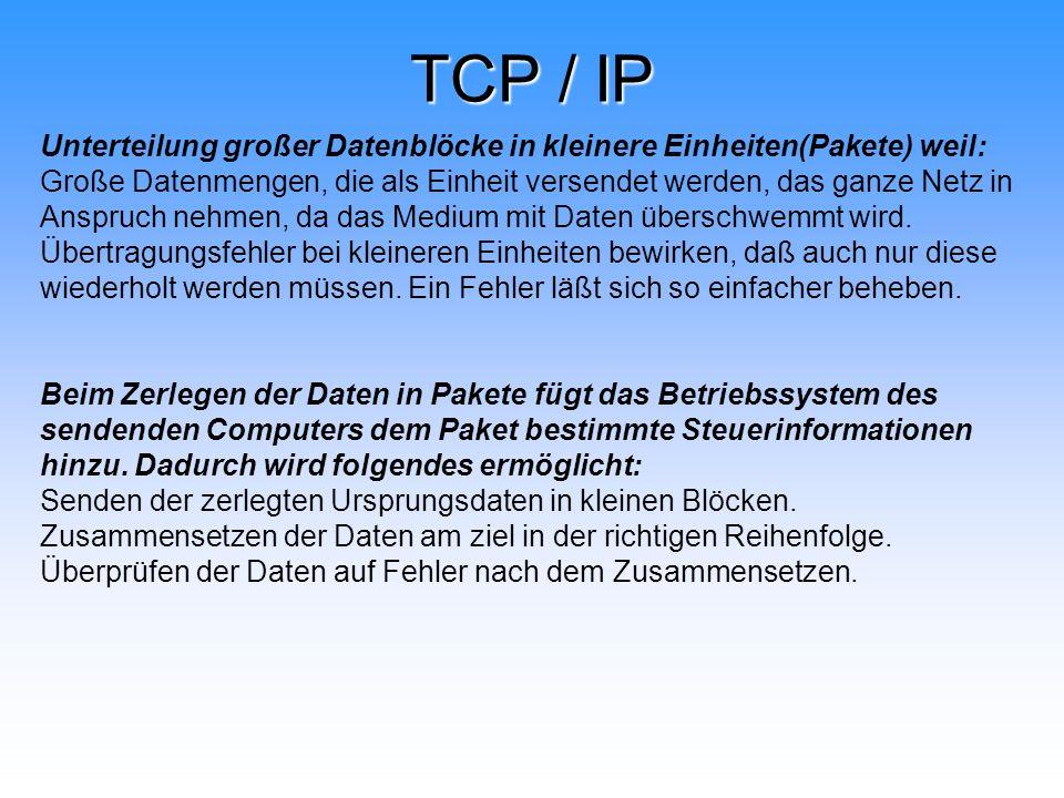 TCP / IP Unterteilung großer Datenblöcke in kleinere Einheiten(Pakete) weil: