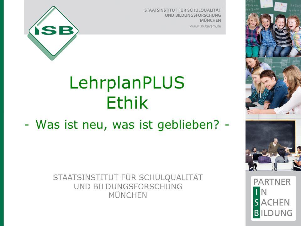 LehrplanPLUS Ethik - Was ist neu, was ist geblieben -