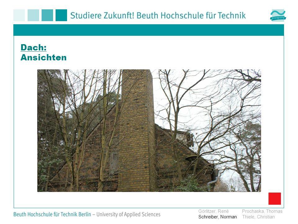 Dach: Ansichten Görlitzer, René Prochaska, Thomas