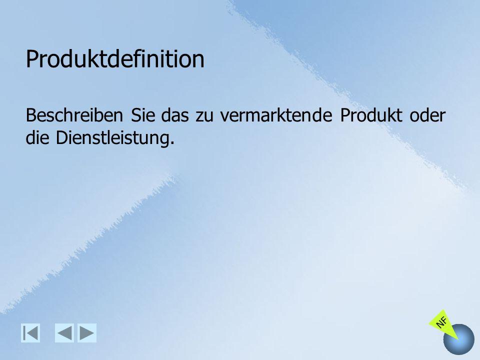 Produktdefinition Beschreiben Sie das zu vermarktende Produkt oder die Dienstleistung.