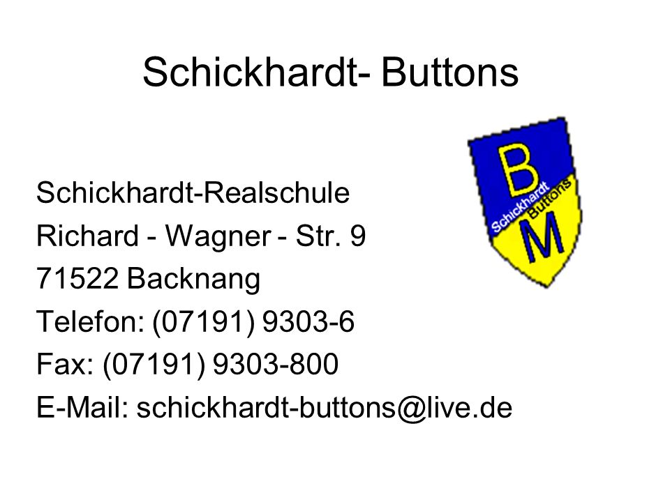 Schickhardt- Buttons Schickhardt-Realschule Richard - Wagner - Str. 9