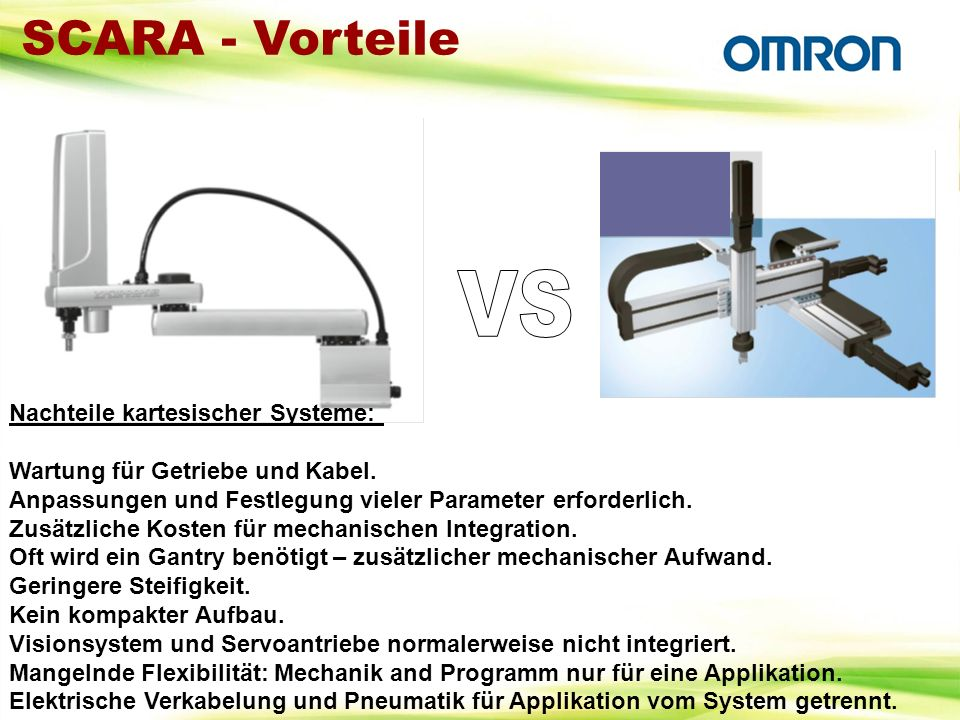 SCARA - Vorteile VS. Nachteile kartesischer Systeme: Wartung für Getriebe und Kabel.