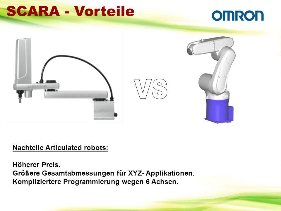SCARA - Vorteile VS Nachteile Articulated robots: Höherer Preis.