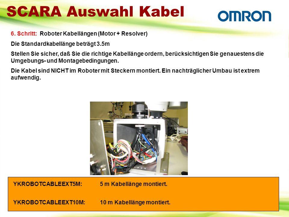 SCARA Auswahl Kabel 6. Schritt: Roboter Kabellängen (Motor + Resolver)