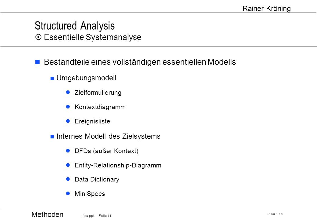 Structured Analysis ¤ Essentielle Systemanalyse