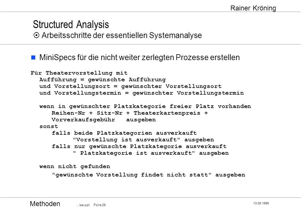 Structured Analysis ¤ Arbeitsschritte der essentiellen Systemanalyse