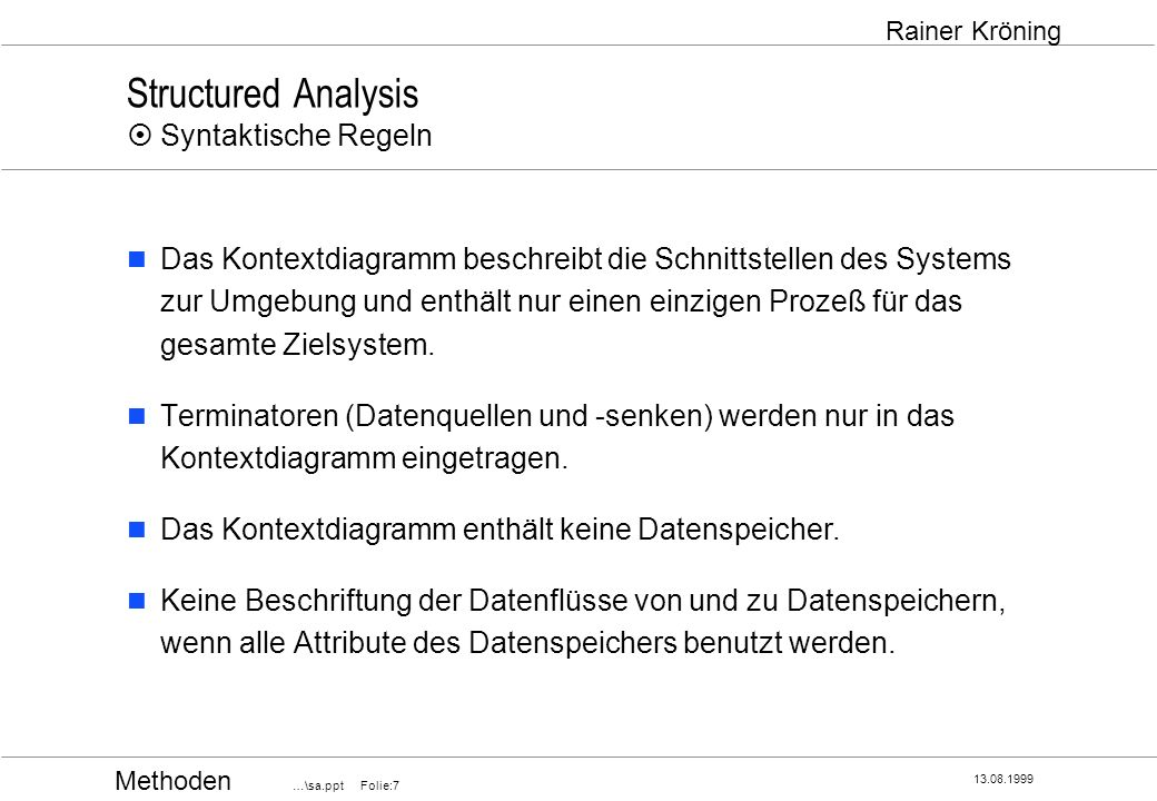 Structured Analysis ¤ Syntaktische Regeln