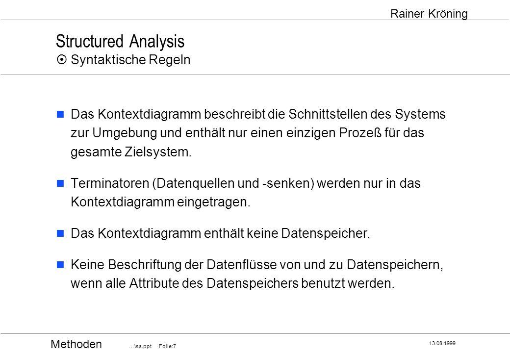 Structured Analysis ¤ Syntaktische Regeln
