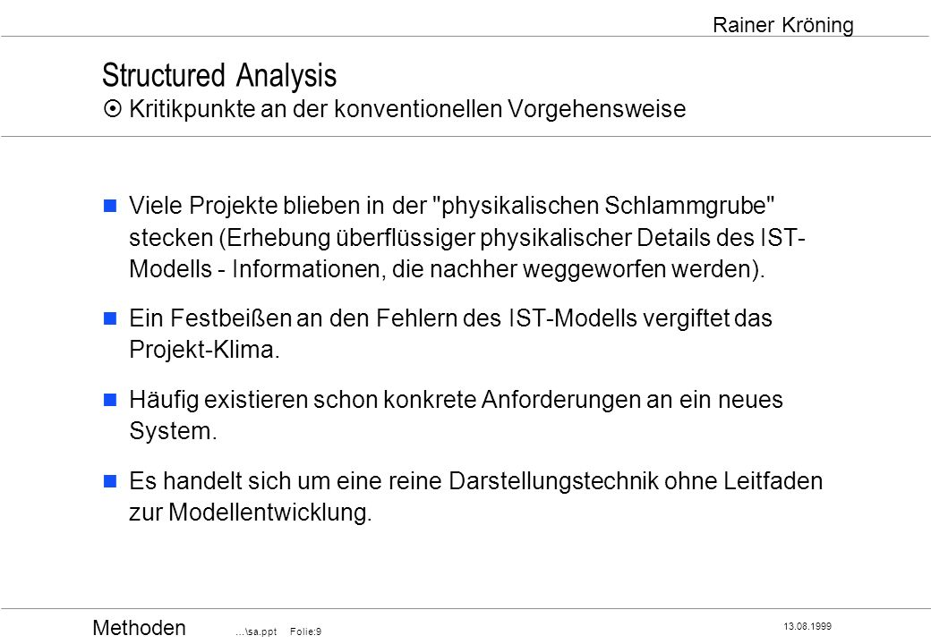 Structured Analysis ¤ Kritikpunkte an der konventionellen Vorgehensweise