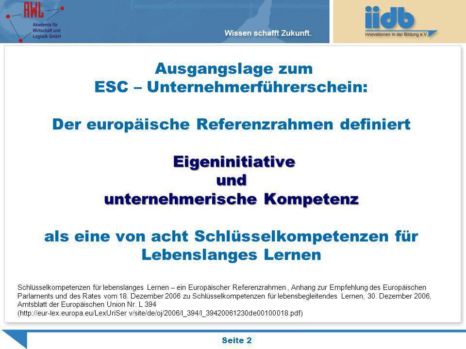Ausgangslage zum ESC – Unternehmerführerschein: Der europäische Referenzrahmen definiert Eigeninitiative und unternehmerische Kompetenz als eine von acht Schlüsselkompetenzen für Lebenslanges Lernen