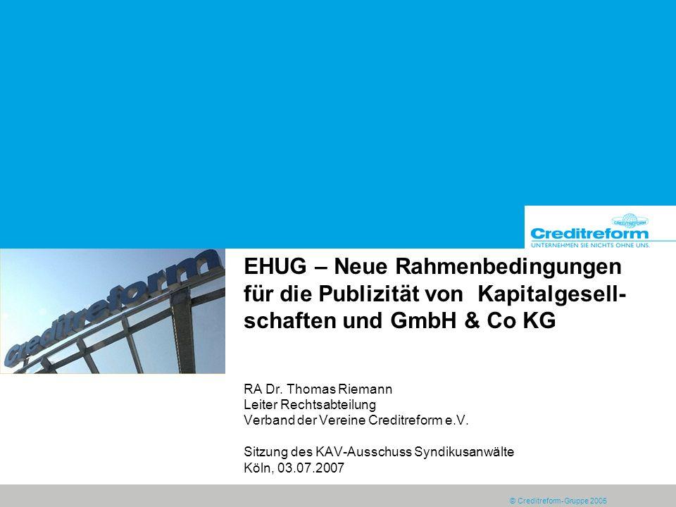 EHUG – Neue Rahmenbedingungen für die Publizität von Kapitalgesell-schaften und GmbH & Co KG RA Dr.
