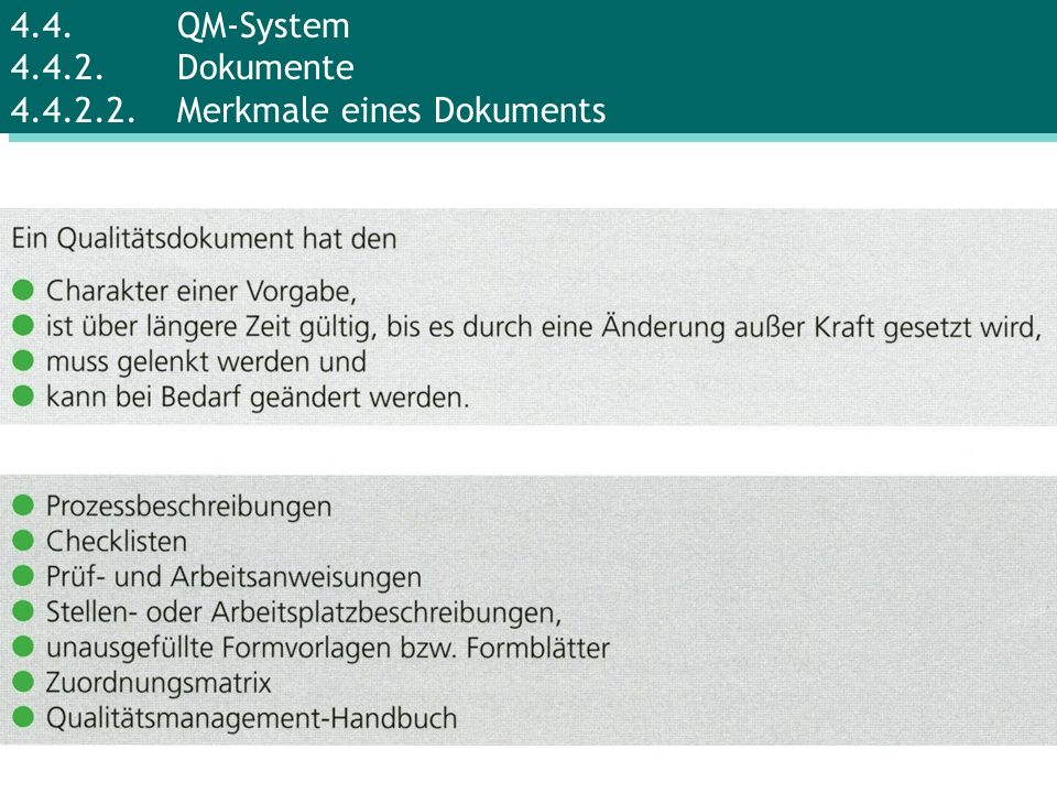 4.4. QM-System 4.4.2. Dokumente 4.4.2.2. Merkmale eines Dokuments