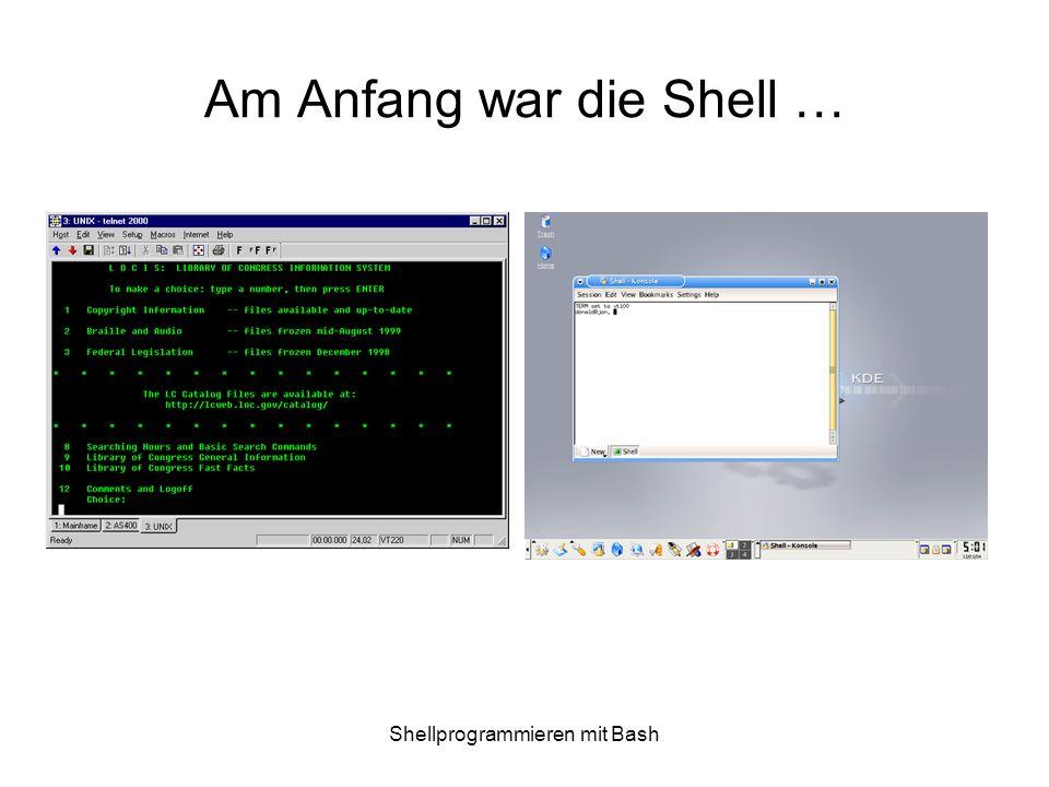 Am Anfang war die Shell …