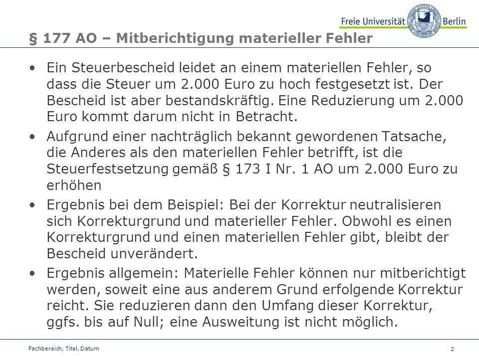 § 177 AO – Mitberichtigung materieller Fehler