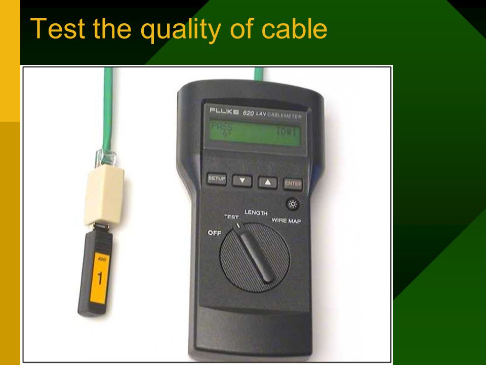 Test the quality of cable