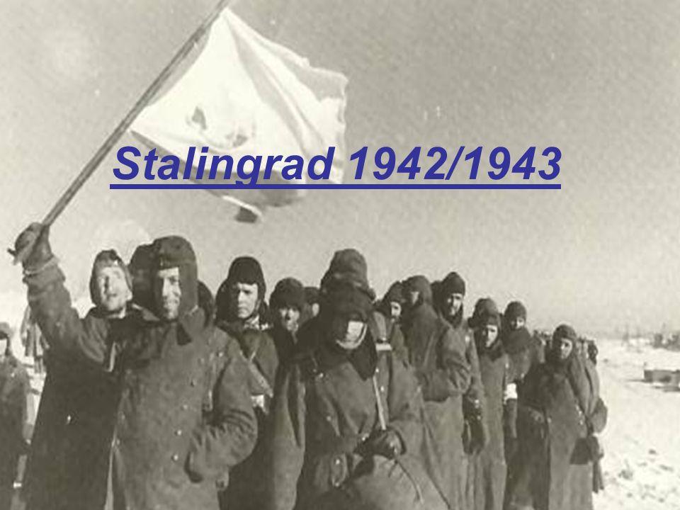 Stalingrad 1942/1943 Stalingrad 1942/1943 Das sinnlose Morden