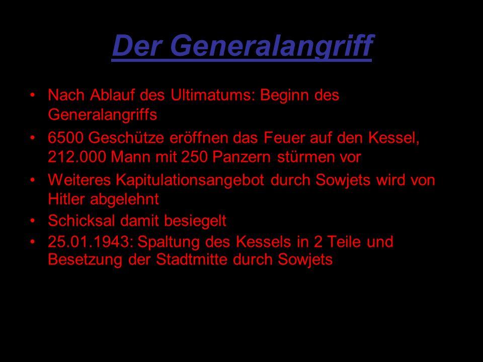 Der Generalangriff Nach Ablauf des Ultimatums: Beginn des Generalangriffs.