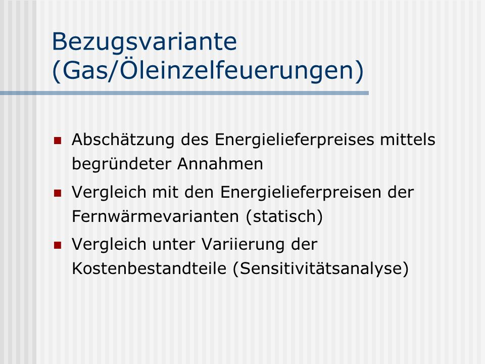 Bezugsvariante (Gas/Öleinzelfeuerungen)